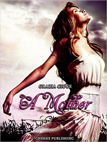 A mother - Grazia Cioce